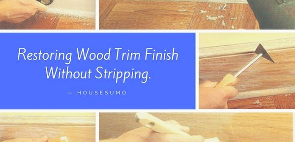 Restoring Wood Trim Finish Without Stripping