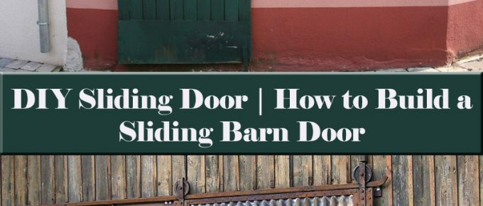Building a Barn in Limited Space? Here's How to Build a Sliding Barn Door + 53 DIY Barn Door Ideas and Plans