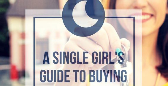 A Single Girl's Guide to Buying a House