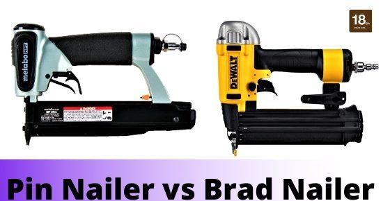 Pin Nailer vs Brad Nailer Differences