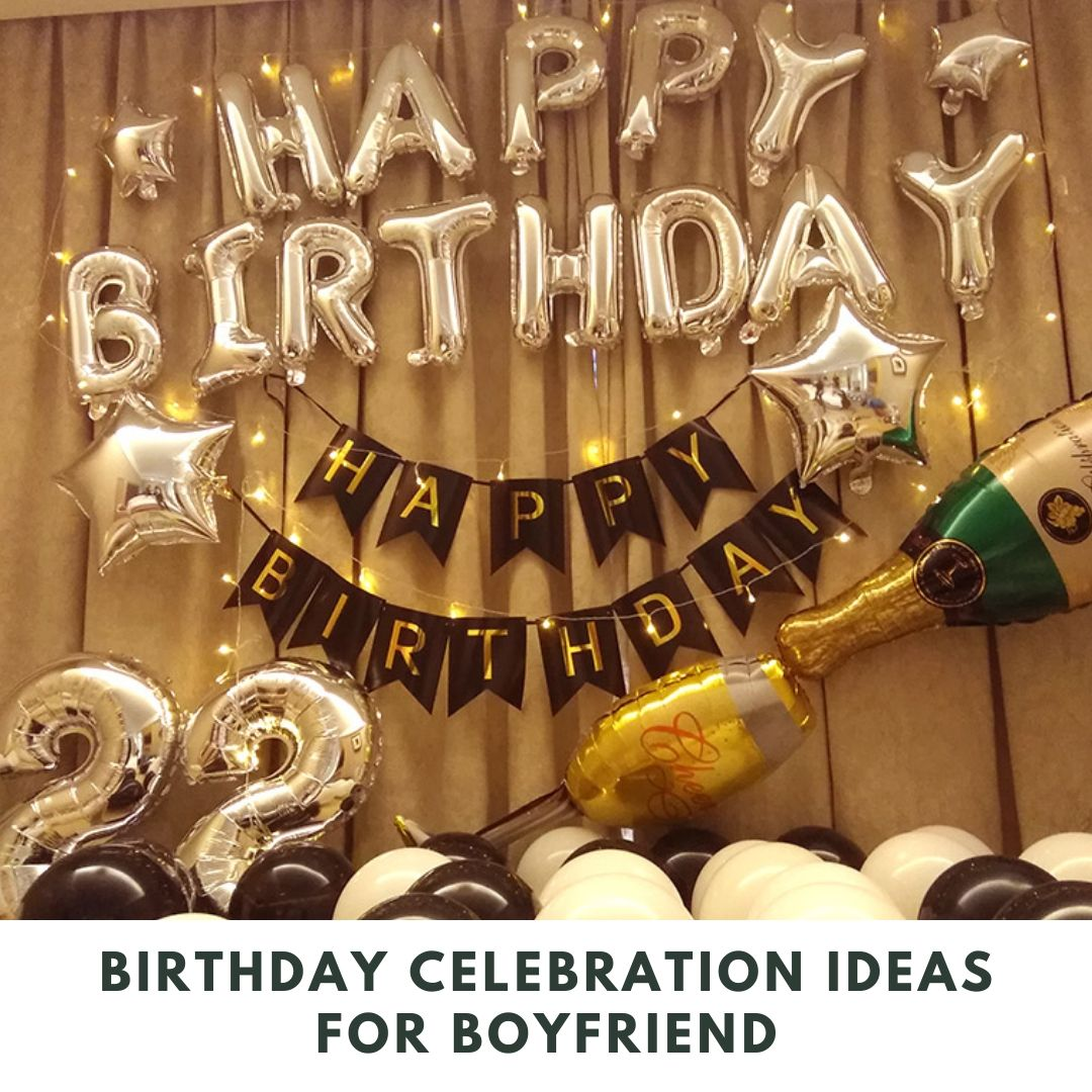 image - Birthday Celebration Ideas for Boyfriend