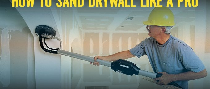 How to Sand Drywall like a Pro (Complete Dry Sanding Guide)