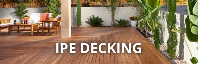 Why You Should Choose Ipe Decking