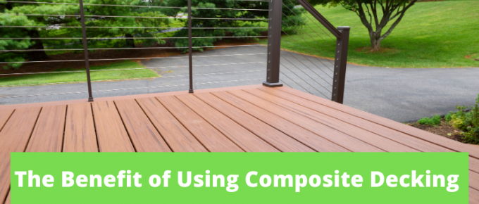 The Benefit of Using Composite Decking