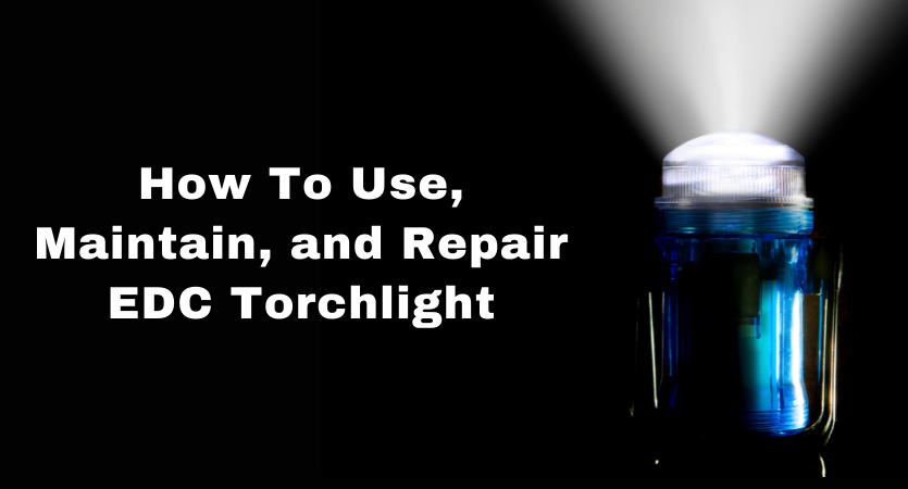 image - How to Use, Maintain, And Repair EDC Torchlight