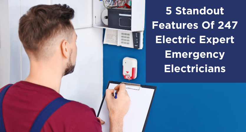 image - 5 Standout Features Of 247 Electric Expert Emergency Electricians